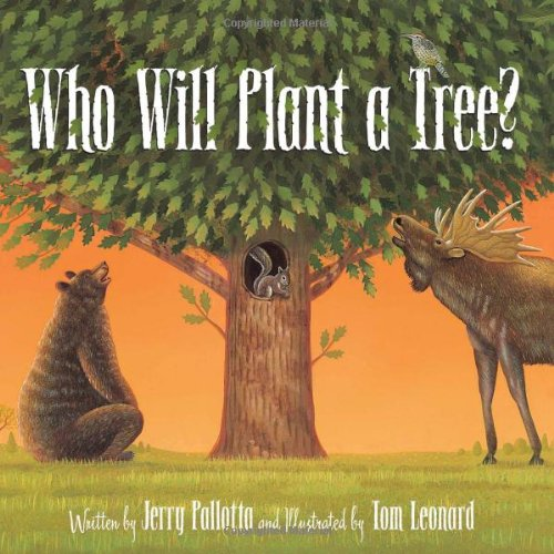 Who will plant a Tree? by Jerry Pallotta