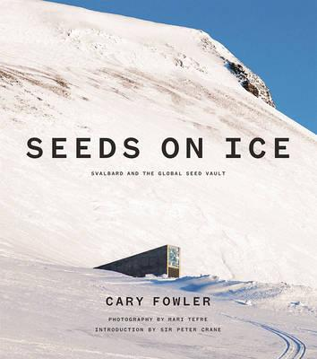 Seeds On Ice by Cary Fowler