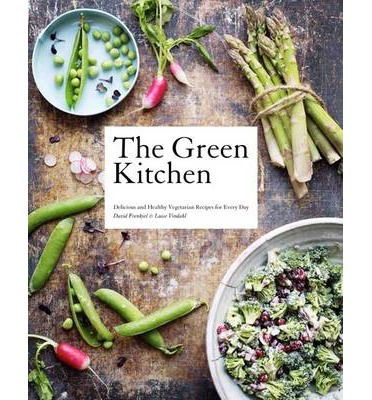 The Green Kitchen by David Frenkiel and Luise Vindhal