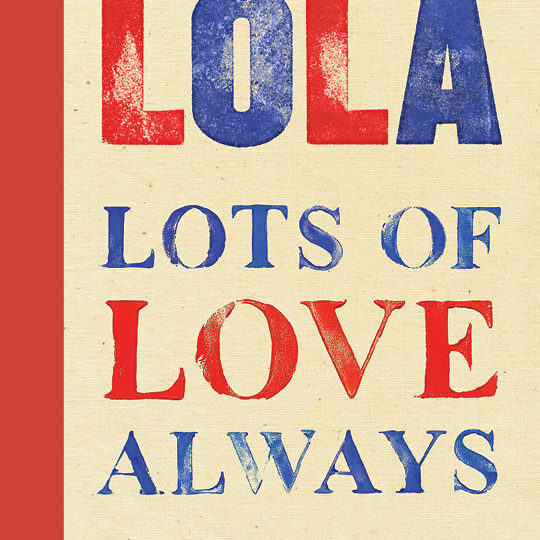 LOLA Lots of Love Always by Priscilla Woolworth