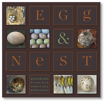 Egg & Nest by Rosamond Purcell, Linnea S. Hall and Rene' Corado