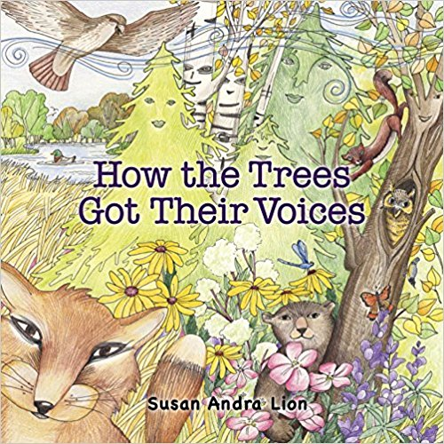 How the Trees Got Their Voices by Susan Andra Lion and Sue Lion