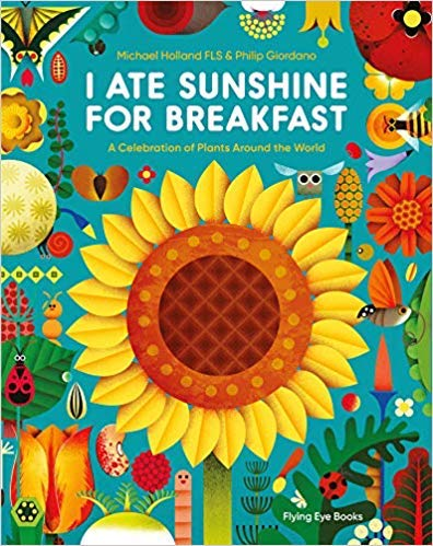 I Ate Sunshine for Breakfast Hardcover   by Michael Holland and Philip Giordano