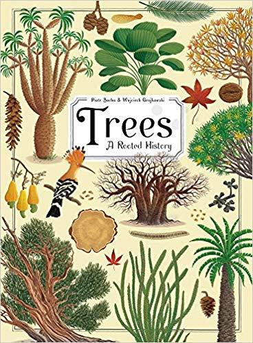 Trees: A Rooted History  By Piotr Socha and Wojciech Grajkowski