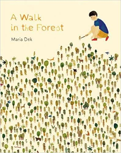 A Walk in the Forest: (ages 3-6)  By Maria Dek