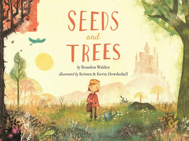 Seeds and Trees: A children's book about the power of words   By Brandon Walden